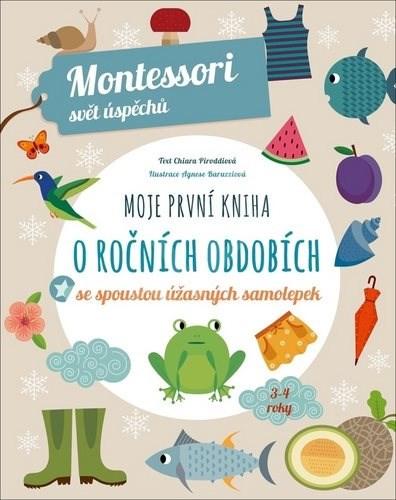 Moje první kniha o ročních obdobích: se spoustou úžasných samolepek - Chiara Piroddiová
