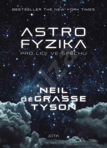 Astrofyzika pro lidi ve spěchu - Neil deGrasse Tyson; Radomír Beneš