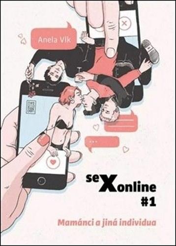 Sexonline #1: Mamánci a jiná individua - Anela Vlk