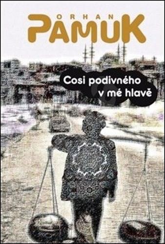 Cosi divného v mé hlavě - Orhan Pamuk