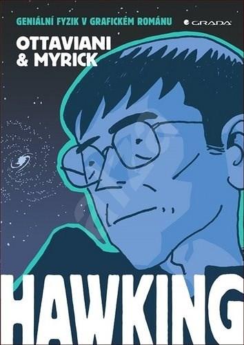 Hawking: Geniální fyzik v grafickém románu - Jim Ottaviani; Leland Myrick