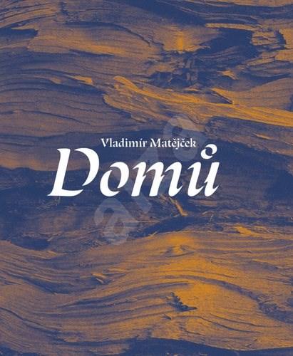 Domů - Vladimír Matějček