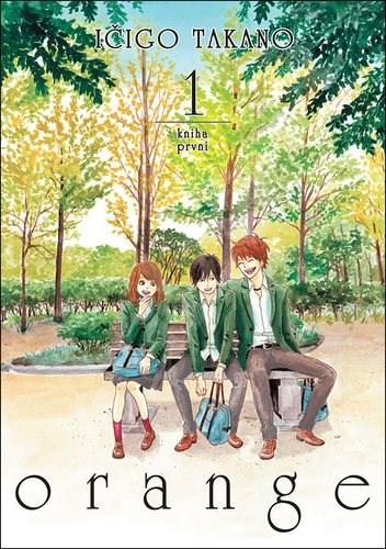 Orange 1: Kniha první - Ičigo Takano