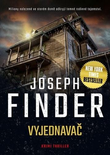 Vyjednavač: Miliony nalezené ve starém domě odkryjí temné rodinné tajemství - Joseph Finder