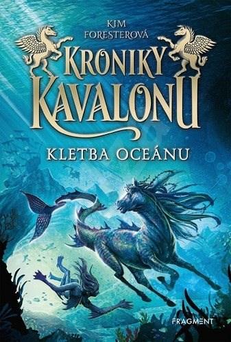 Kroniky Kavalonu Kletba oceánu - Kim Forester