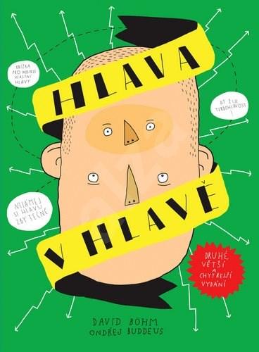 Hlava v hlavě: Druhé, větší a chytřejší vydání - David Böhm; Ondřej Buddeus