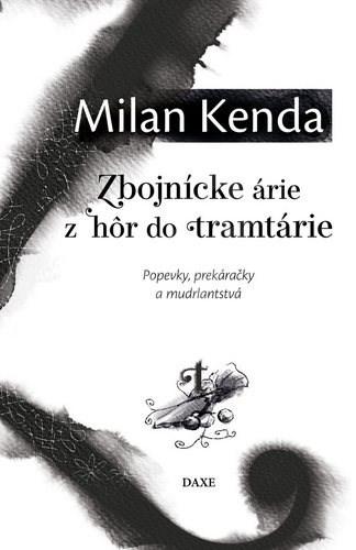 Zbojnícke árie z hôr do tramtárie - Milan Kenda