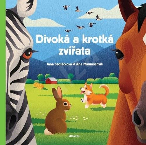 Divoká a krotká zvířata - Jana Sedláčková