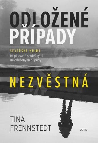 Odložené případy Nezvěstná - Tina Frennstedt