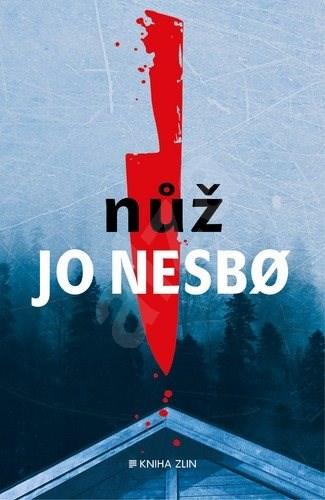 Nůž - Jo Nesbo; Kateřina Krištůfková