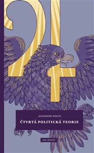 Čtvrtá politická teorie - Alexandr Dugin