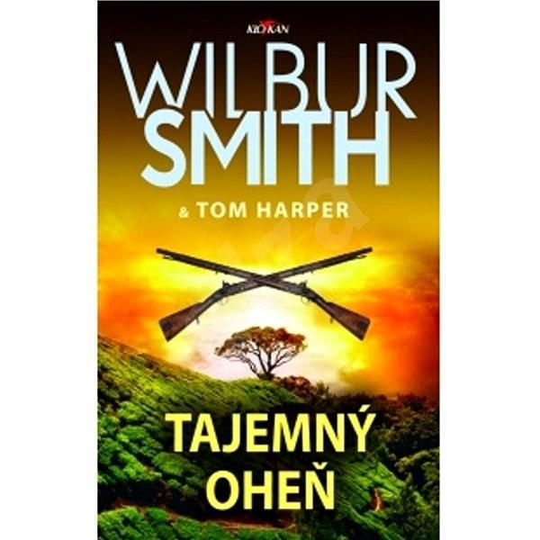 Tajemný oheň - Wilbur Smith