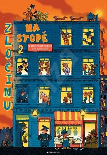 Zločinu na stopě 2: 12 detektivních příběhů pro chytré děti -