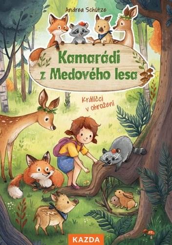 Kamarádi z Medového lesa: Králíčci v ohrožení - Andrea Schütze