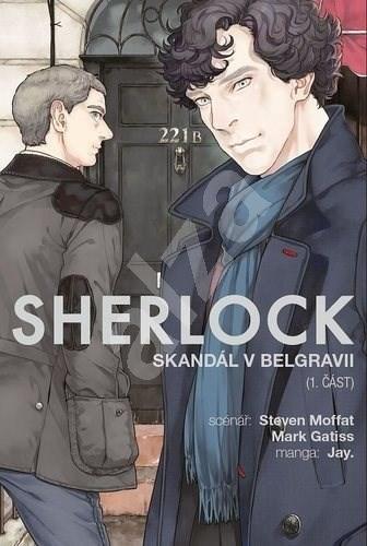 Sherlock Skandál v Belgrávii: 1. část - Steven Moffat; Mark Gatiss