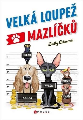 Velká loupež mazlíčků - Emily Ectonová