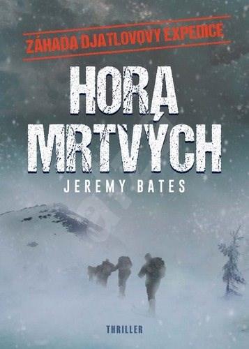 Hora mrtvých: Záhada Djatlovovy expedice - Jeremy Bates
