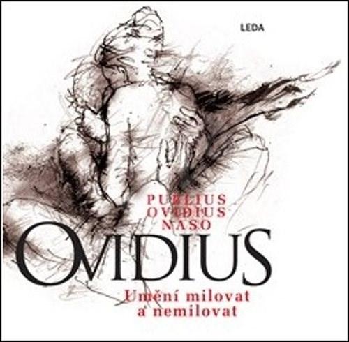 Umění milovat a nemilovat - Publius Ovidius Naso