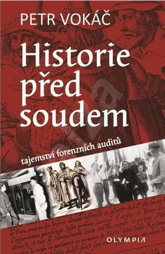 Historie před soudem: tajemství forenzních auditů - Petr Vokáč
