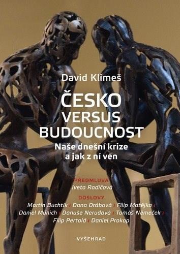 Česko versus budoucnost: Naše dnešní krize a jak z ní ven - David Klimeš