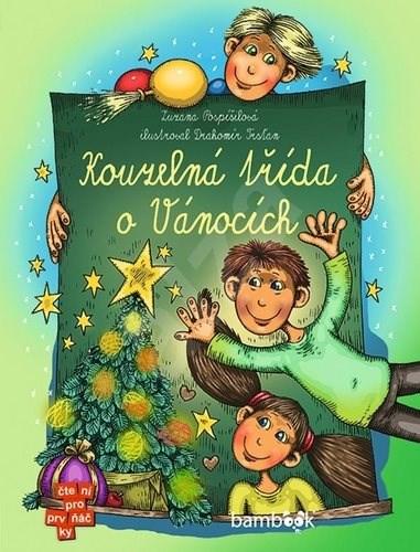 Kouzelná třída o Vánocích - Zuzana Pospíšilová; Drahomír Trsťan