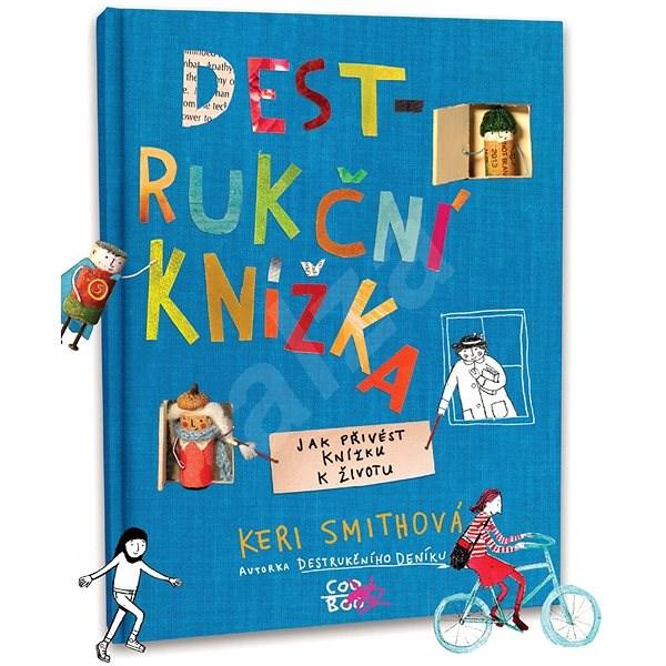 Destrukční knížka - Keri Smithová