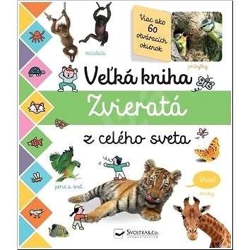 Veľká kniha Zvieratá z celého sveta -