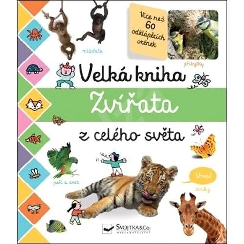 Velká kniha Zvířata z celého světa -