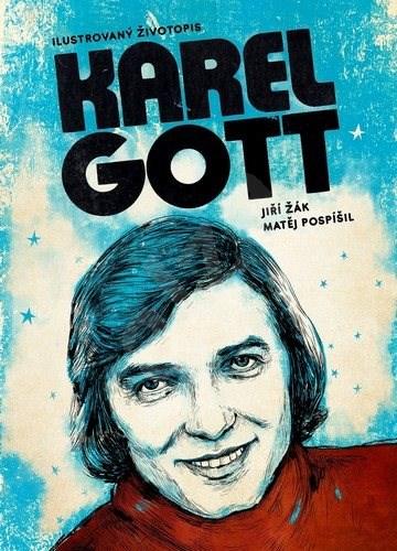 Karel Gott Ilustrovaný životopis - Jiří Žák; Matěj Pospíšil