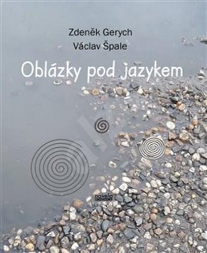 Oblázky pod jazykem - Zdeněk Gerych; Václav Špale