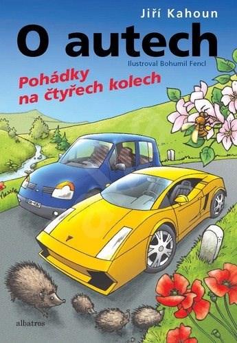 O autech Pohádky na čtyřech kolech - Jiří Kahoun