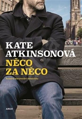 Něco za něco - Kate Atkinson