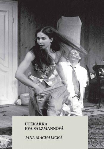 Útěkářka Eva Salzmannová - Jana Machalická