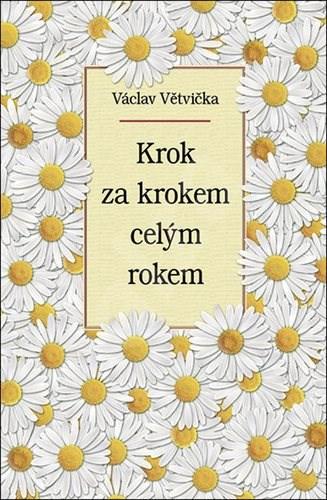 Krok za krokem celým rokem - Václav Větvička