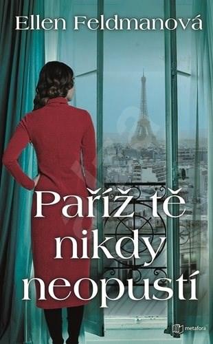 Paříž tě nikdy neopustí - Ellen Feldman