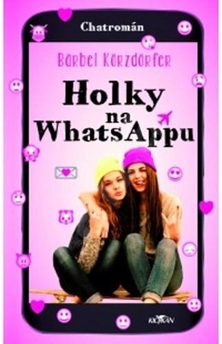Holky na WhatsAppu - Bärbel Körzdörfer