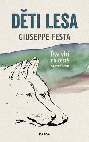 Děti lesa: Dva vlci na cestě za svobodou - Giuseppe Festa