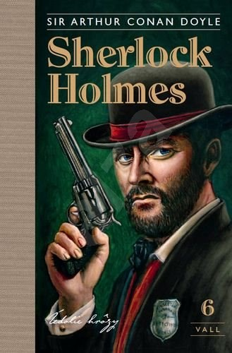 Sherlock Holmes 6: Údolie hrôzy - Arthur Conan Doyle