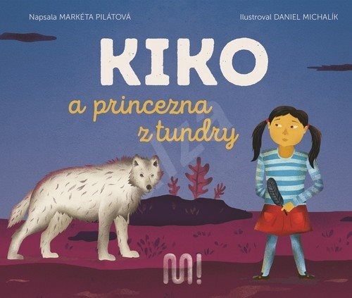 Kiko a princezna z tundry - Markéta Pilátová