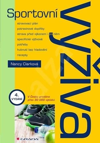Sportovní výživa: Čtvrté, doplněné vydání - Nancy Clark