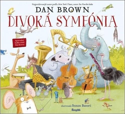 Divoká symfónia - Dan Brown; Susan Batori