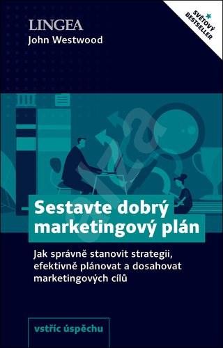 Sestavte dobrý marketingový plán: Jak správně stanovit strategii - John Westwood