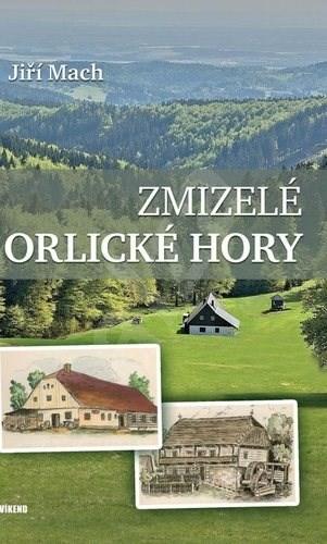 Zmizelé Orlické hory - Jiří Mach