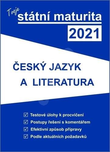Tvoje státní maturita 2021 Český jazyk a literatura -