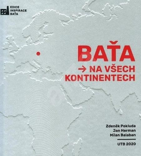 Baťa na všech kontinentech - Zdeněk Pokluda; Jan Herman; Milan Balaban
