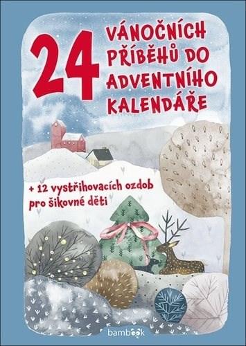 24 vánočních příběhů do adventního kalendáře: + 12 vystřihovacích ozdob pro šikovné děti - Petr Šilha