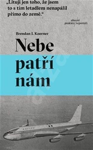 Nebe patří nám - Brendan I. Koerner
