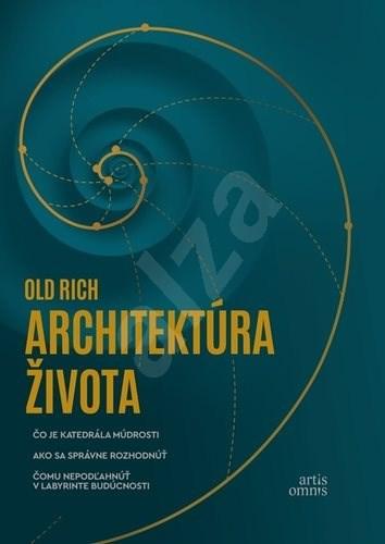 Architektúra života - Rich Old