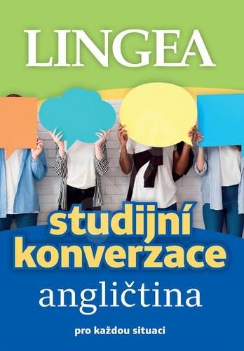 Studijní konverzace angličtina: pro každou situaci -