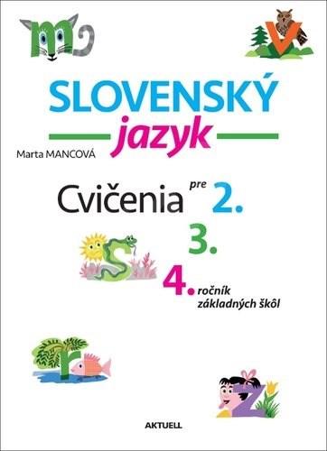 Slovenský jazyk Cvičenia pre 2., 3., 4. ročník základných škôl - Marta Mancová